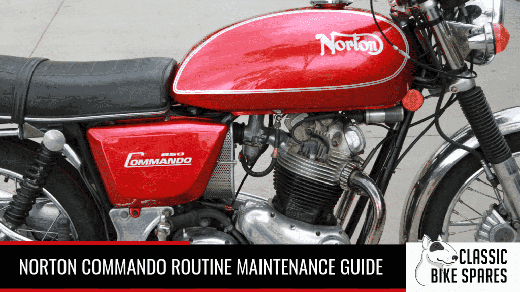 Norton Commando Routine Maintenance Guide - Classic Bike Spares