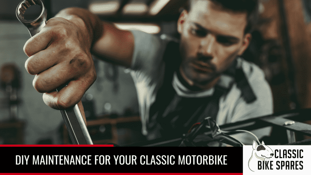 DIY Maintenance for your Classic Motorbike - Classic Bike Spares