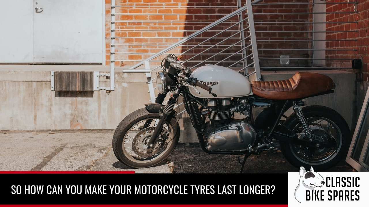 how to make you motorcyle tyre last longer